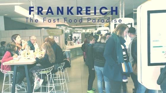 Fast-Food & Co. in Frankreich – Die Revolution der französischen Esskultur!