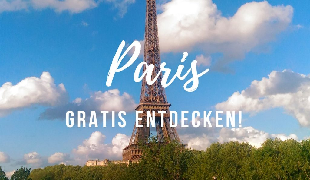 Paris gratis! Geheimtipps und neue Orte entdecken, ohne sich zu ruinieren!